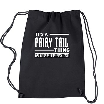 It's A Fairy Tail Thing  Drawstring Backpack