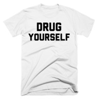 Drug Yourself