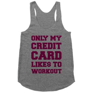 Only My Credit Card Likes To Work Out