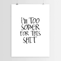 Sober,Funny quote,Instant download,Wall decor,Home decor,Typographic print,Typograpy art,Wall hanging,Alcohol poster,Motivational poster
