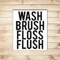 Wash Brush Floss Flush Print, Black and White, Typography, Typographic Print, Bathroom Decor, Home Decor, Dorm Decor