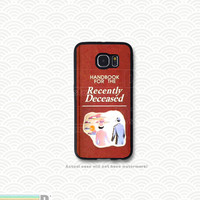 Handbook for the Recently Deceased, Custom Phone Case for Galaxy S4, S5, S6