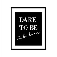 DARE TO BE FABULOUS ART PRINT